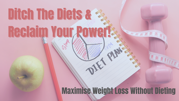 Ditch the Diets & Reclaim Your Power